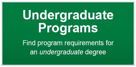 Undergraduate Programs - Find program requirements for an undergraduate degree