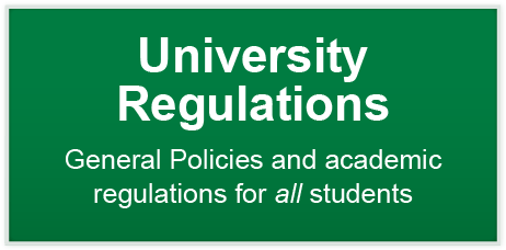 University Regulations - General Policies and academic regulations for all students