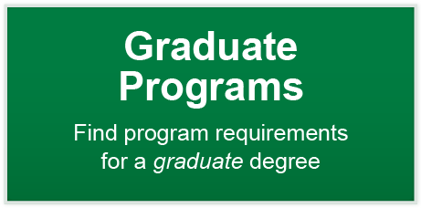 Graduate Programs - Find program requirements for a graduate degree